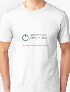POWERFUL COMMUNITIES Unisex T-Shirt