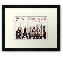 explore the world with me Framed Print