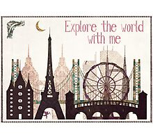 explore the world with me Photographic Print