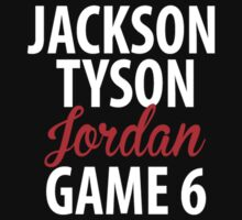 Jackson, Tyson, Jordan, Game 6 by Maxmanax