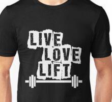 Live, Love, Lift Unisex T-Shirt