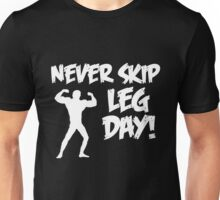 Never Skip Leg Day Unisex T-Shirt