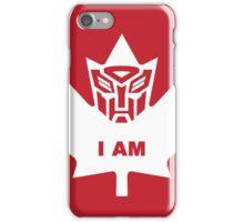 I AM!  Canadian Autobot iPhone Case/Skin