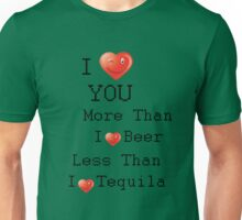 i love you more than i love beer BUT  Unisex T-Shirt