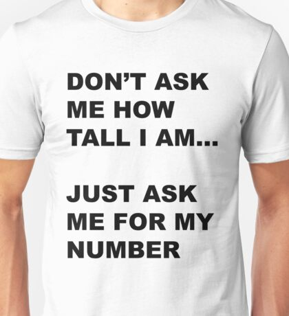 Only for tall people Unisex T-Shirt