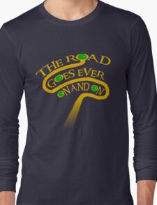 The Road Goes Ever On And On Long Sleeve T-Shirt
