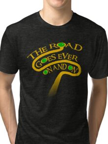 The Road Goes Ever On And On Tri-blend T-Shirt