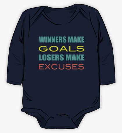 Winners Make Goals Losers Make Excuses One Piece - Long Sleeve