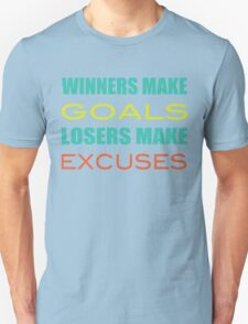 Winners Make Goals Losers Make Excuses T-Shirt