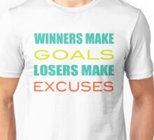 Winners Make Goals Losers Make Excuses Unisex T-Shirt