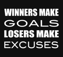 Winners Make Goals Losers Make Excuses Kids Clothes