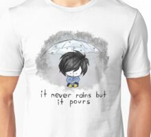 It Never Rains But it Pours Unisex T-Shirt