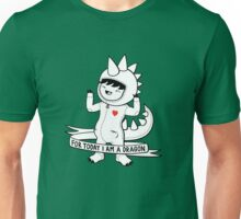 For today I am a dragon Unisex T-Shirt