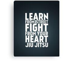 Learn from the Street Jiu Jitsu Canvas Print