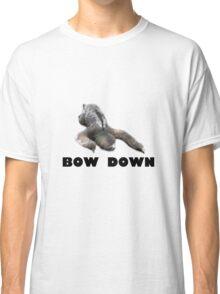 Bow down Classic T-Shirt