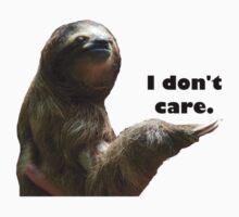 I don't care. by McSlothington