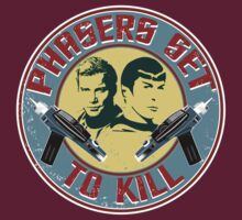PHASERS SET TO KILL  by karmadesigner
