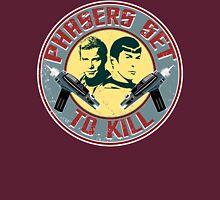 PHASERS SET TO KILL  Unisex T-Shirt