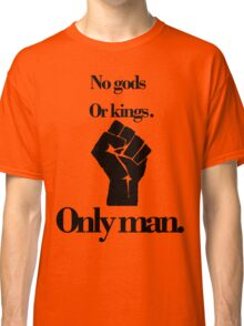 No gods or kings only man-Bioshock Classic T-Shirt