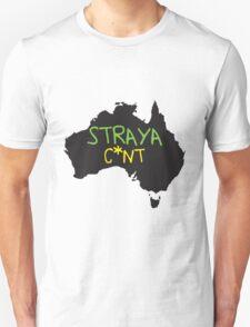 STRAYA C*NT T-Shirt