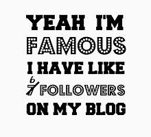 Yeah, I'm Famous [Light] Unisex T-Shirt