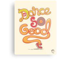 You Dance So Good Metal Print