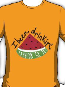 I Been Drinkin' Watermelon T-Shirt