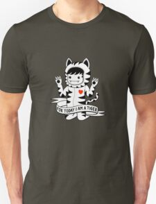 For today I am a tiger Unisex T-Shirt
