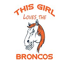 This Girl Loves Broncos  Photographic Print