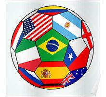 soccer with various flags - Brazil 2014 Poster