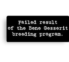 Failed Bene Gesserit Canvas Print