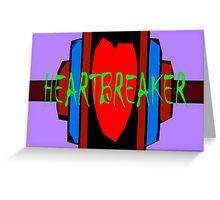 HEARTBREAKER Greeting Card