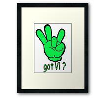 Got VI? Framed Print