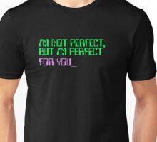I'm Not Perfect...  Unisex T-Shirt