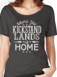 Where the Kickstand Lands is Home - As the Magpie Flies Women's Relaxed Fit T-Shirt