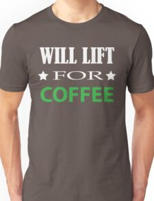 Will Lift For Coffee - Funny Crossfit Saying Unisex T-Shirt