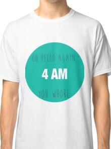 4 AM Classic T-Shirt