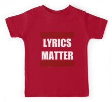 LYRICS MATTER Kids Tee