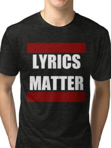 LYRICS MATTER Tri-blend T-Shirt