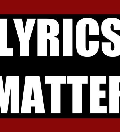 LYRICS MATTER Sticker