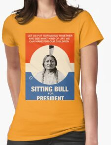 Sitting Bull For President Womens Fitted T-Shirt