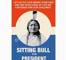 Sitting Bull For President Unisex T-Shirt