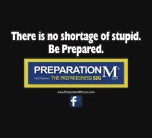Preparation M: No Shortage of Stupidity by Kowulz