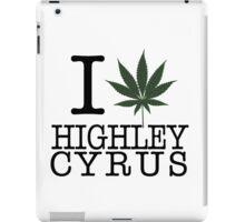 I love Highley Cyrus - Miley Cyrus  iPad Case/Skin