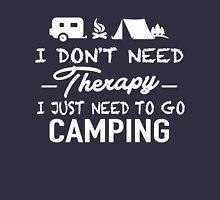 I JUST NEED TO GO CAMPING Unisex T-Shirt