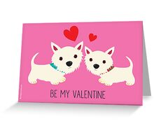 Be My Valentine – Westies Greeting Card
