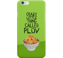 CRAZY LITTLE THING CALLED PLOV FOR iPHONE iPhone Case/Skin