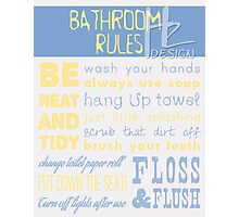 Bathroom Rules Photographic Print