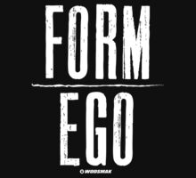 FORM over EGO by vbahns