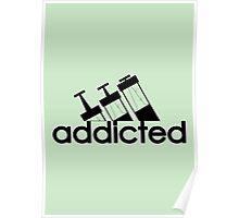 Addicted / Black Poster